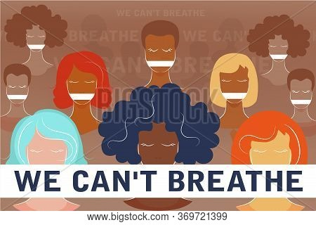 We Can't Breathe Text. Black Lives Matter. Vector Poster About Human Rights Violation Of Black Peopl