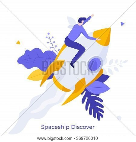 Man Sitting On Flying Rocket, Spaceship Or Spacecraft. Concept Of Space Exploration, Discovery, Inte