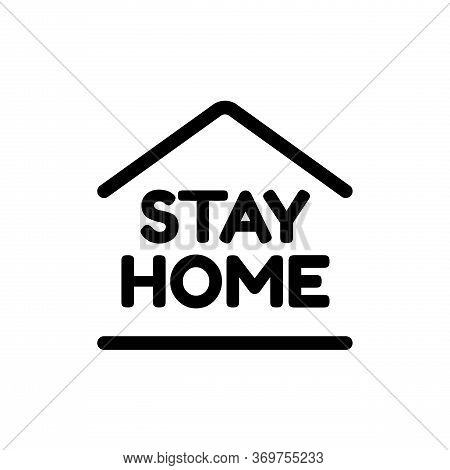Stay Home Lettering Typography Phrase With House Icon And Heart Shape Isolated On White Background.