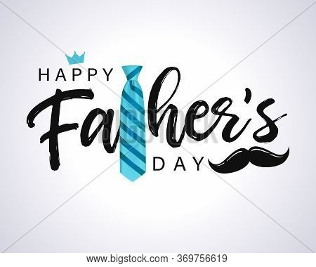 Happy Father's Day Calligraphy Greeting Card. Vector Illustration. Blue Striped Tie, Mustache And Te