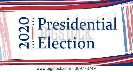Presidential Election 2020 In The United States, Web Banner With American Flag Colors. All Elements