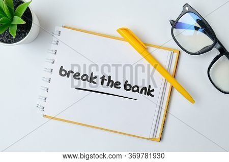 Break The Bank - English Money Idiom Hand Lettering On Wooden Blocks