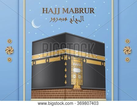 Hajj Mabrur Islamic Background. Greeting Card With Kaaba And Arabic Pattern. Night Sky With Moon And