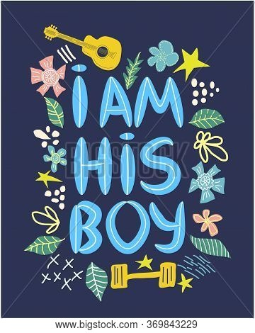 Lgbt Quote I Am His Boy, Concept, Print, Postcard, Banner In A Beautiful Thematic Frame Of Hearts, G