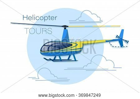 Helicopter Tours. Helicopter Aircraft. Flat Style. Emblem. Concept For Business, Active Tourism, Air