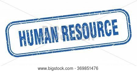 Human Resource Stamp. Human Resource Square Grunge Blue Sign. Human Resource Tag