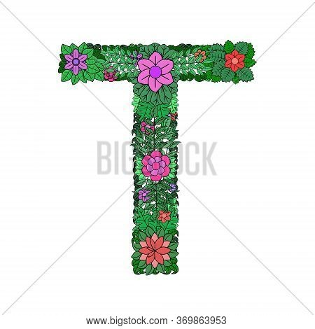 Letter T - Bright Element Of The Colorful Floral Alphabet Isolated On White Background. Made From Fl