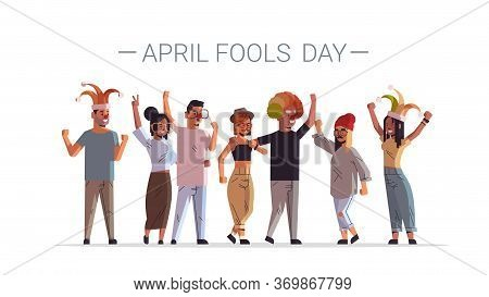First April Fool Day Mix Race People Wearing Funny Jester Hats Glasses Mustache And Clown Hat Holida