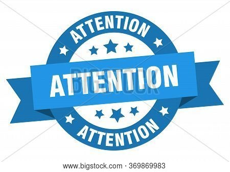 Attention Ribbon. Attention Round Blue Sign. Attention