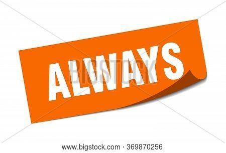 Always Sticker. Always Square Sign. Always. Peeler