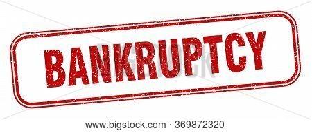 Bankruptcy Stamp. Bankruptcy Square Grunge Sign. Label