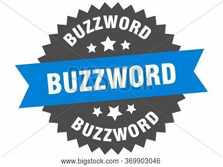 Buzzword Sign. Buzzword Circular Band Label. Round Buzzword Sticker