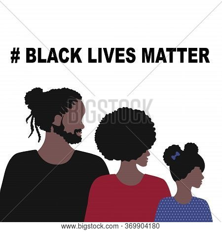 Black Lives Matter And  I Can't Breathe Concept. Vector Illustration, Young African Americans Family
