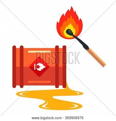 Set Fire To Spilled Oil. Drawing Carefully Flammable. Flat Vector Illustration.