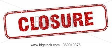 Closure Stamp. Closure Square Grunge Sign. Label
