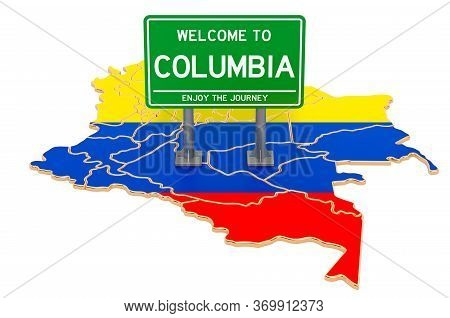 Billboard Welcome To Columbia On Columbian Map, 3d Rendering Isolated On White Background