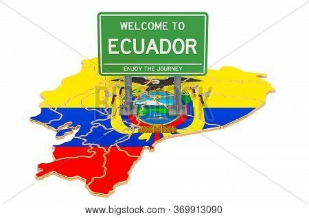 Billboard Welcome To Ecuador On Ecuadorian Map, 3d Rendering Isolated On White Background