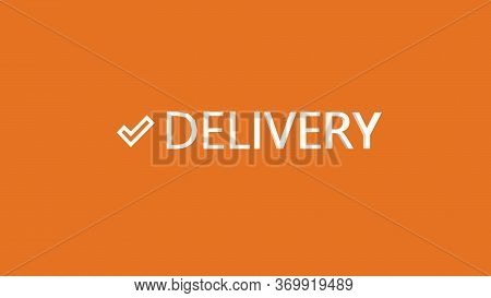 Delivery. Delivery Concept. Availability Of Delivery For Online Stores.