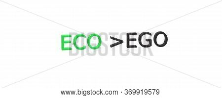 World Environment Day. Ecologist Day. Eco Versus Ego. Ecology Protector