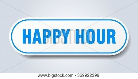 Happy Hour Sign. Happy Hour Rounded Blue Sticker. Happy Hour