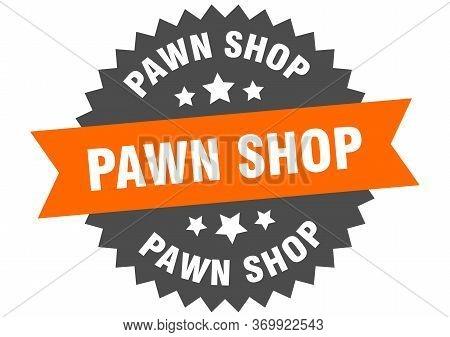 Pawn Shop Sign. Pawn Shop Circular Band Label. Round Pawn Shop Sticker