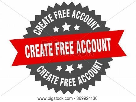 Create Free Account Sign. Create Free Account Circular Band Label. Round Create Free Account Sticker