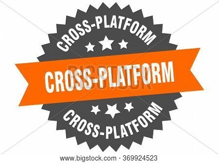 Cross-platform Sign. Cross-platform Circular Band Label. Round Cross-platform Sticker