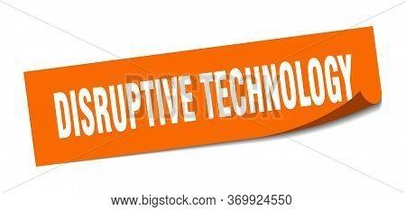 Disruptive Technology Sticker. Disruptive Technology Square Sign. Disruptive Technology. Peeler