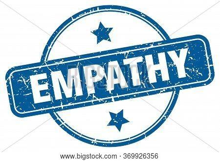 Empathy Stamp. Empathy Round Vintage Grunge Sign. Empathy