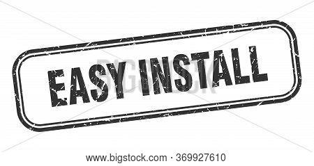Easy Install Stamp. Easy Install Square Grunge Black Sign