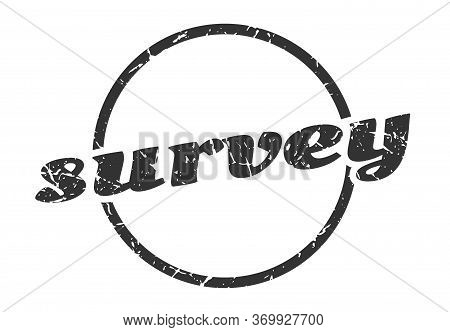 Survey Sign. Survey Round Vintage Grunge Stamp. Survey