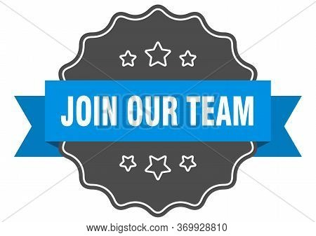 Join Our Team Blue Label. Join Our Team Isolated Seal. Join Our Team