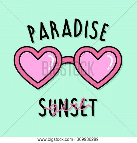 Paradise Sunset Girl Text With Sunglasses Vector, Illustration Of A Heart Shaped Sunglasses, Slogan