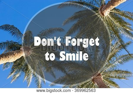 Inspirational Quote On A Natural Landscape Background. Dont Forget To Smile.
