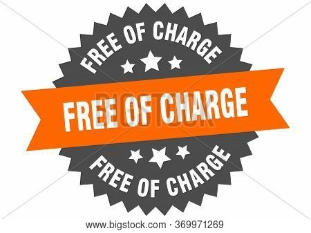 Free Of Charge Sign. Free Of Charge Circular Band Label. Round Free Of Charge Sticker
