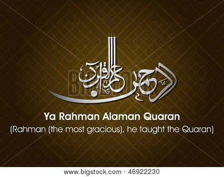 Arabic Islamic calligraphy of dua(wish) Ya Rahman Alaman Quaran (Rahman (thr most gracious), he taught the Quaran) on abstract background.