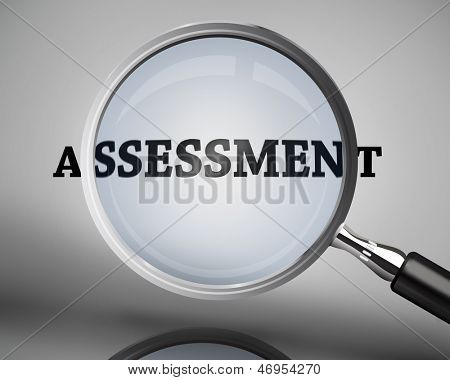 Magnifying glass showing assessment word on grey background