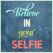 "Calligraphic Writing ""Believe in your selfie"" vector illustration t-shirt"