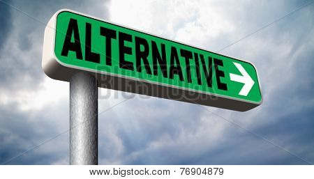 alternative choice, choose different or second option underground music or movement