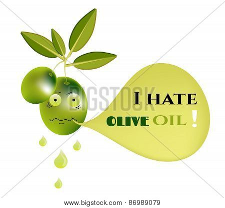 Funny, isolated, green olive with leaves, face and text - I hate olive oil