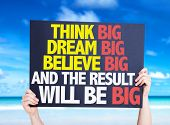 Think Big Dream Big Believe Big And the Result Will Be Big card with beach background poster