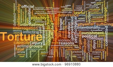 Background concept wordcloud illustration of torture glowing light