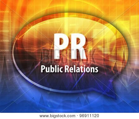 word speech bubble illustration of business acronym term PR Public Relations poster
