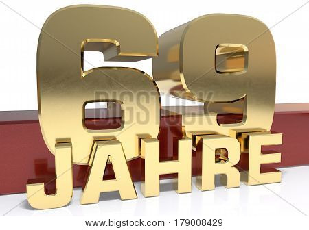 Golden digit sixty nine and the word of the year. Translated from the German - years.3D illustration