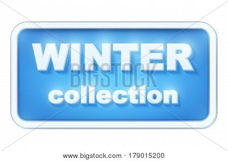 Label of Winter Collection inscription. Winter cold sale design. Can be used for flyers, banners or posters. Season illustration isolated on white background.