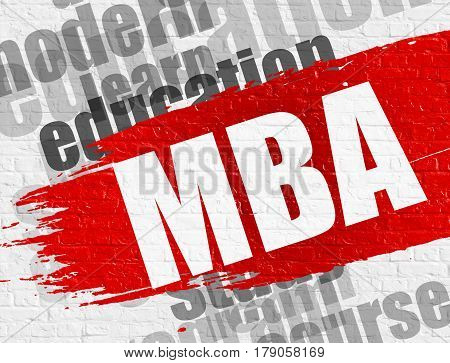 Business Education Concept: MBA - Master Of Business Administration Modern Style Illustration on Red Distressed Brush Stroke. MBA - Master Of Business Administration on Red Grunge Paint Stripe.