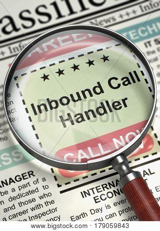 Inbound Call Handler - Jobs in Newspaper. Newspaper with Job Vacancy Inbound Call Handler. Concept of Recruitment. Selective focus. 3D Illustration.