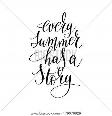 every summer has a story inspirational quote about summer travel, positive journey phrase to poster, greeting card, printable wall art, calligraphy vector illustration