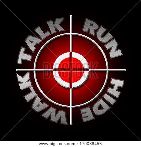 Walk Talk Run Hide.
