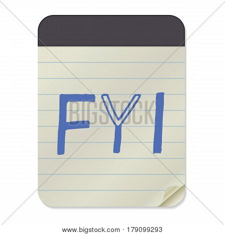 FYI - Hand Drawn Lettering on Notebook Template. Vector Illustration Quote. Handwritten Inscription Phrase for Office, Presentation, T-shirt Print, Poster, Cover, Case Design.